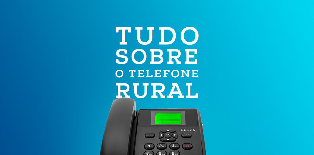 Conheça o Telefone Rural
