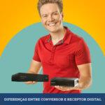 diferenças entre conversor e receptor digital