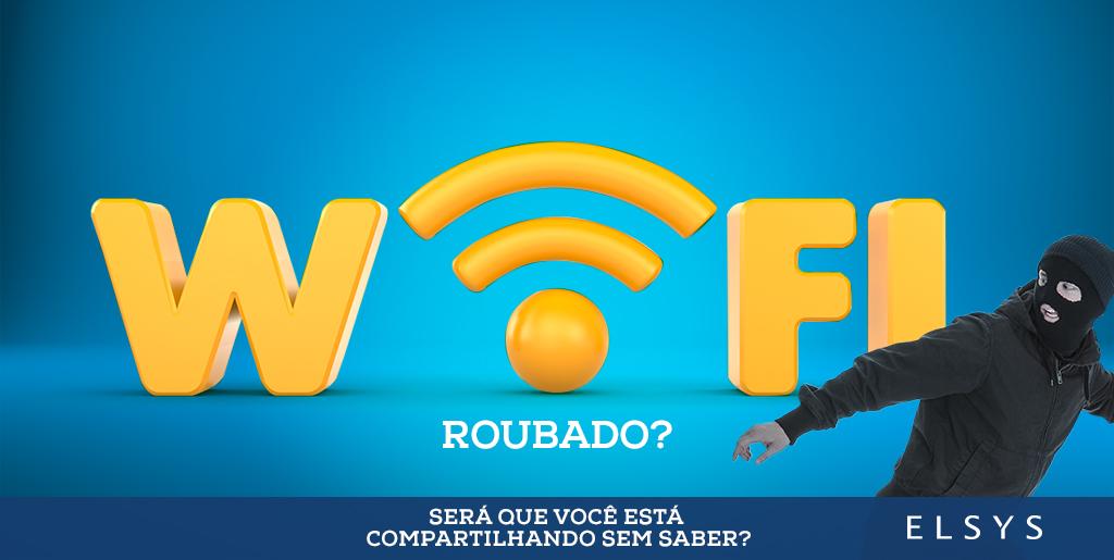 Wi-Fi. Será que você está compartilhando sem saber?