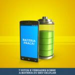 7-mitos-e-verdades-sobre-a-bateria-do-seu-celular