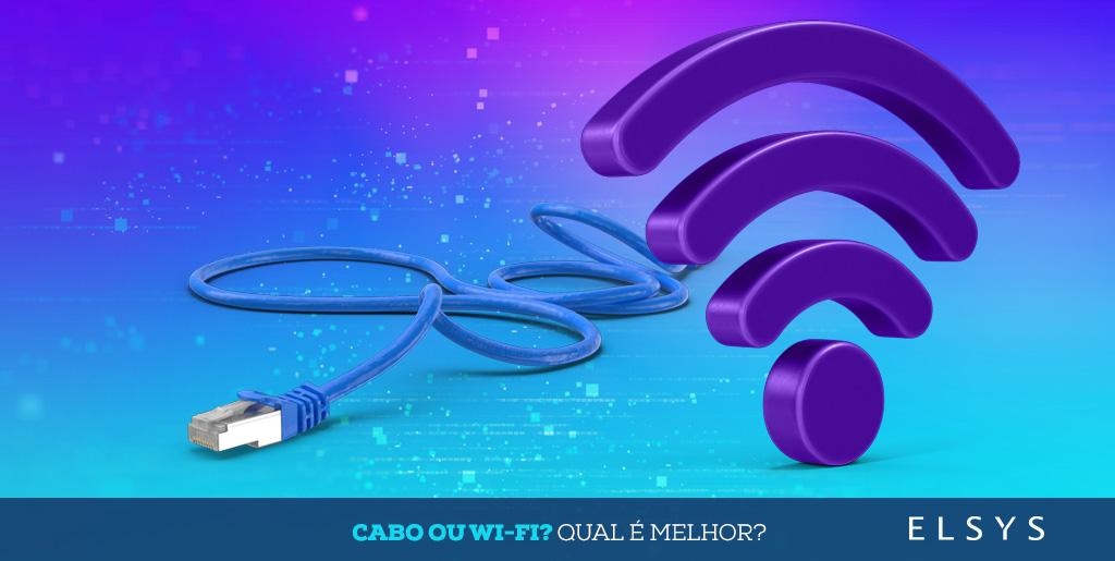 prefere-wi-fi-ou-cabo-saiba-as-principais-vantagens-de-cada-uma