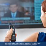 dicas-essenciais-para-ter-a-imagem-perfeita-na-sua-tv-digital