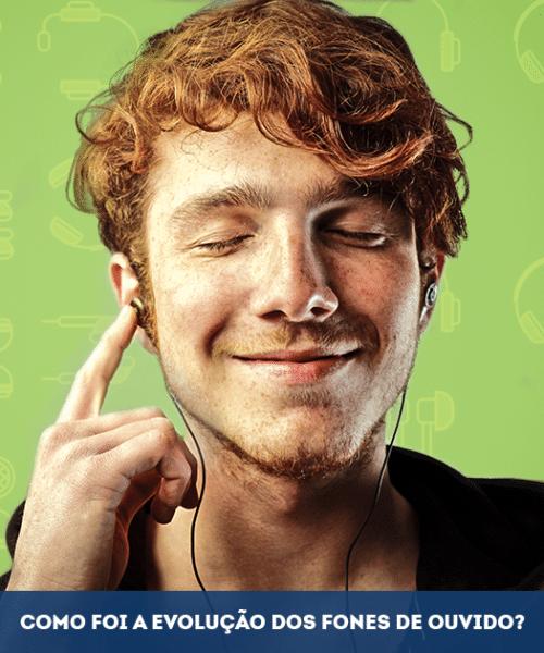 como-evoluiram-os-fones-de-ouvido
